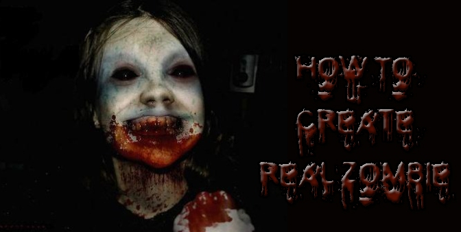 How To Create Real Zombie